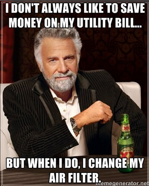 Did you know changing your home air filter can save you up to 15% on your utility bill?