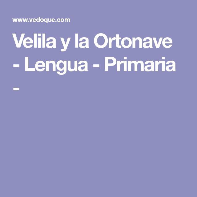 Velila y la Ortonave - Lengua - Primaria -
