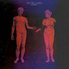 Electric Guest, Mondo