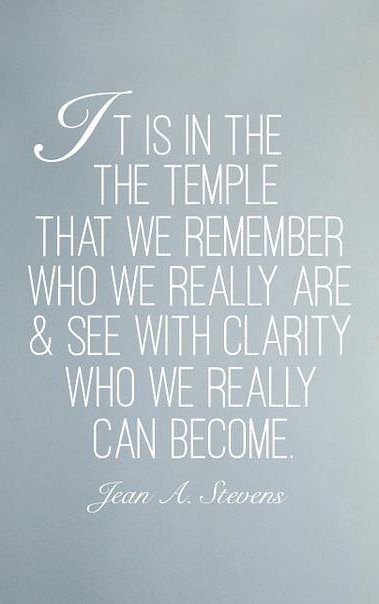 """It is in the temple http://facebook.com/LDStemplespage that we remember who we really are and see with clarity who we really can become."" –Jean A. Stevens #ShareGoodness"