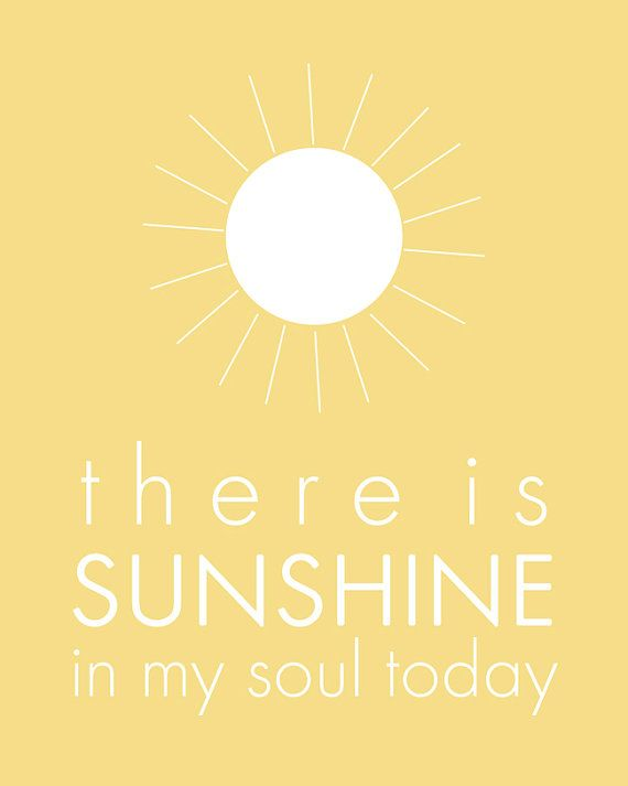 There is Sunshine in My Soul Today  8x10 by ciaobellamoments on etsy