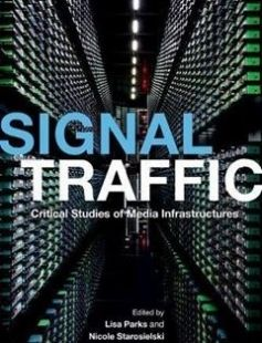 Signal Traffic: Critical Studies of Media Infrastructures free download by Lisa Parks Nicole Starosielski ISBN: 9780252039362 with BooksBob. Fast and free eBooks download.  The post Signal Traffic: Critical Studies of Media Infrastructures Free Download appeared first on Booksbob.com.