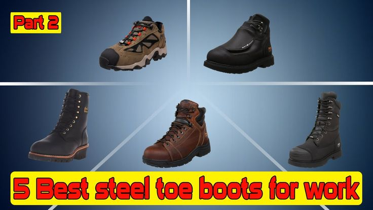 5 best steel toe boots | most comfortable steel toe boots part 2