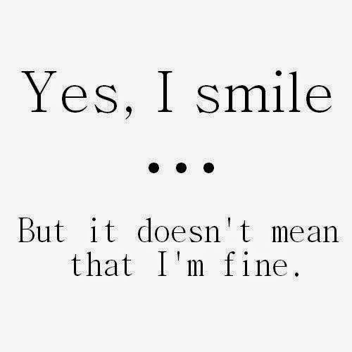I Just Have This Happy Personality And A Sad Soul In One: Yes I Smile But It Doesn't Mean I'm Fine. Als Mensen Horen