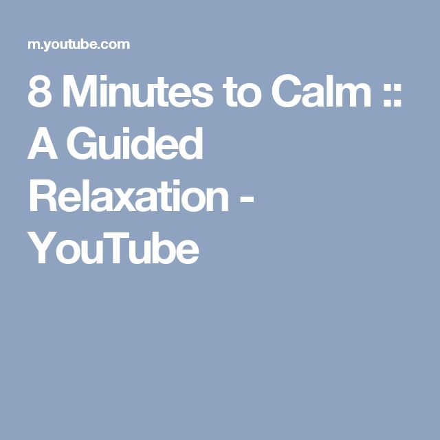 8 Minutes to Calm :: A Guided Relaxation - YouTube