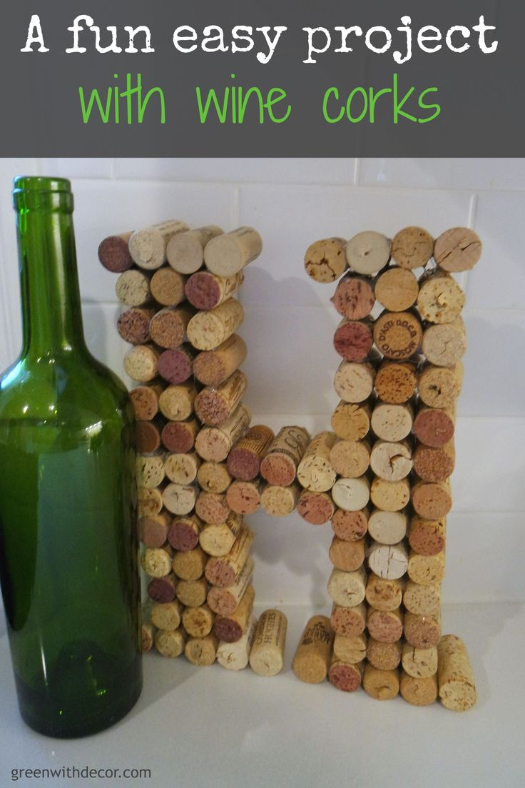 Green With Decor – A fun easy project with wine corks. Make a letter to display at home!