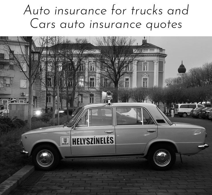 Read More About Auto Insurance For Trucks And Cars Auto Insurance