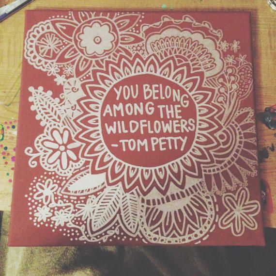 Wild Flower Tom Petty Quote, Painting on Canvas from JillBatesPaintings on Etsy.