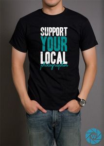Image of Support Your Local Photographer Shirt