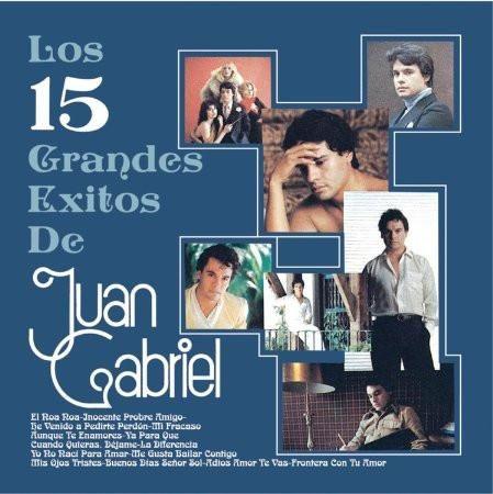 Juan Gabriel : Los 15 Grandes Exitos De Juan Gabriel