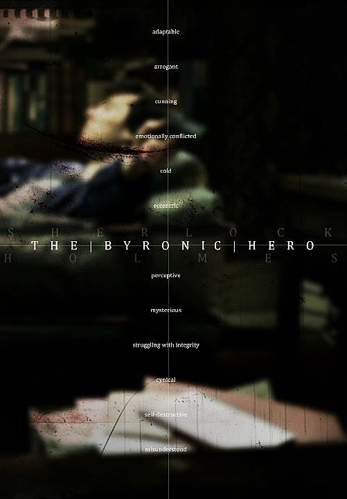 best byronic hero images byronic hero lord ldquosherlock holmes the byronic hero ldquoheroes don t exist and even if