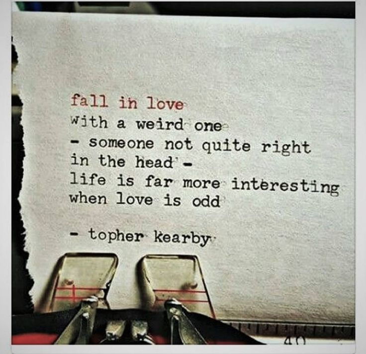 Fall in love with a weird one..