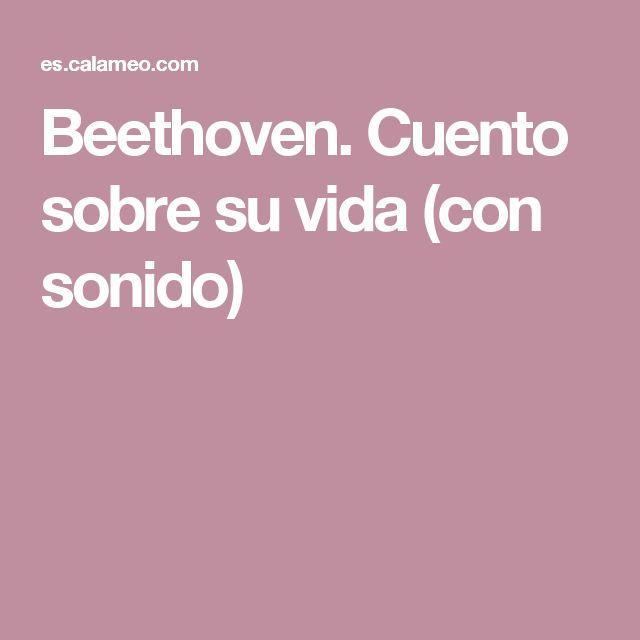 Beethoven. Cuento sobre su vida (con sonido)