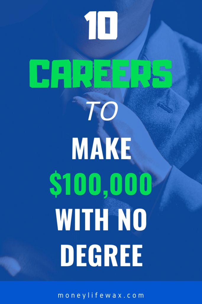 The 10 Best Jobs to Make $100,000 Without a Degree   Money ...