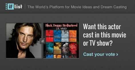 Gabriel Aubry as Lassiter in The Black Dagger Brotherhood? Support this movie proposal or make your own on The IF List.