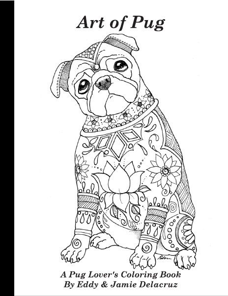 Art Of Pug Coloring Book Volume No 1