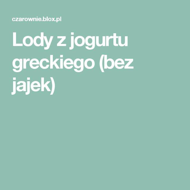 Lody z jogurtu greckiego (bez jajek)