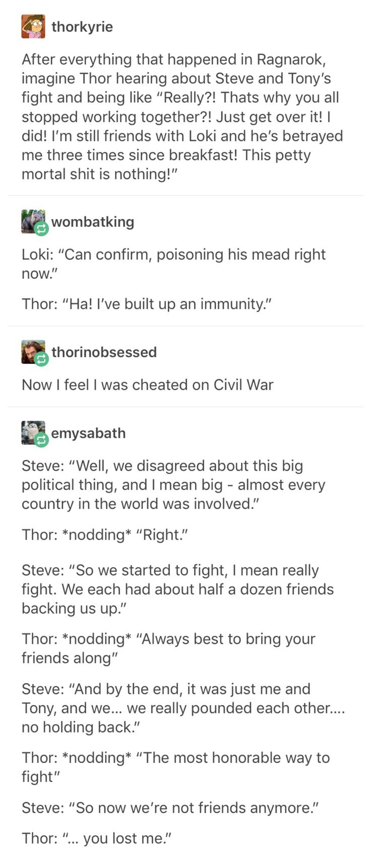 I can totally see Chris Hemsworth saying that with that cock grin on his face and Tom trying jot to laugh at the sheer idiocy of his brother, even tho he thinks the same way Steve does sometimes.