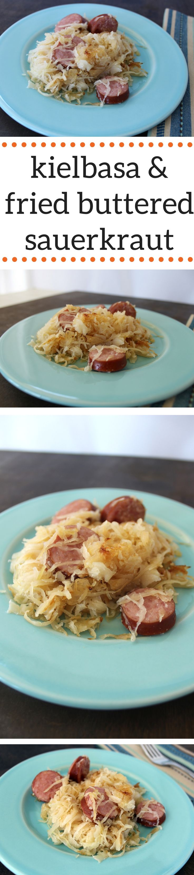 Add some cornbread and you have one easy weeknight meal. Kielbasa and sauerkraut are great together, but adding the butter makes this recipe extra special.