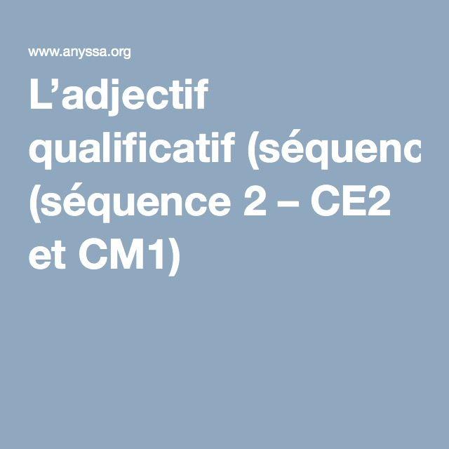 L'adjectif qualificatif (séquence 2 – CE2 et CM1)