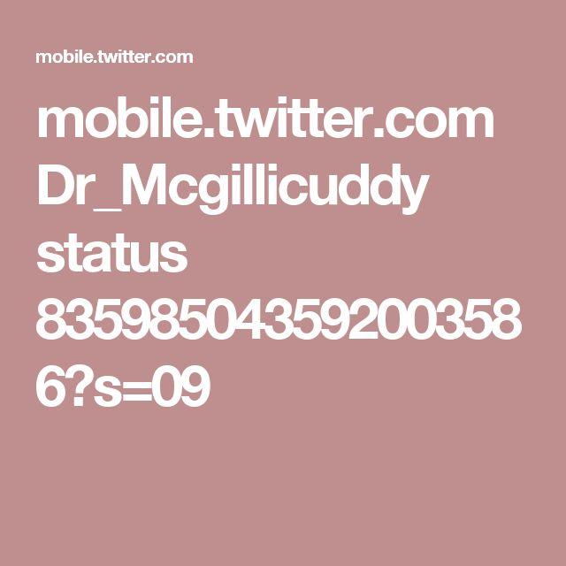 mobile.twitter.com Dr_Mcgillicuddy status 835985043592003586?s=09