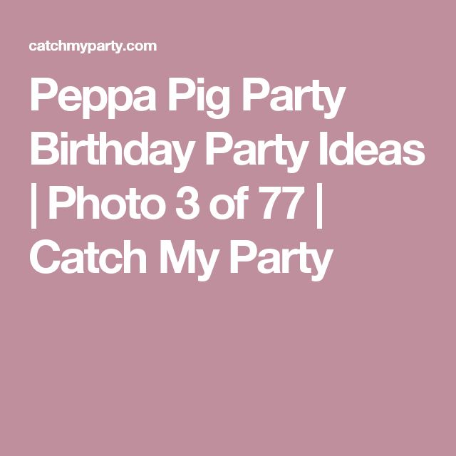 Peppa Pig Party Birthday Party Ideas | Photo 3 of 77 | Catch My Party