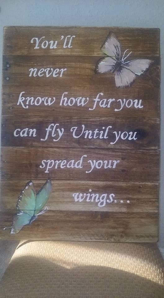 Spread your wings Butterfly sign, Hand Painted Pallet wood sign by Skid Row R3. Rustic & distressed. Diy https://m.facebook.com/skidrowr3/