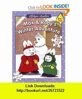 Max  Rubys Winter Adventure (Max and Ruby) (9780448446844) Rosemary Wells , ISBN-10: 0448446847  , ISBN-13: 978-0448446844 ,  , tutorials , pdf , ebook , torrent , downloads , rapidshare , filesonic , hotfile , megaupload , fileserve