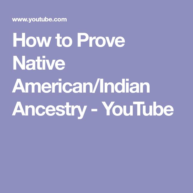 How to Prove Native American/Indian Ancestry - YouTube