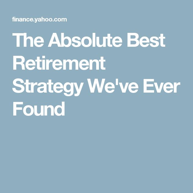 The Absolute Best Retirement Strategy We've Ever Found