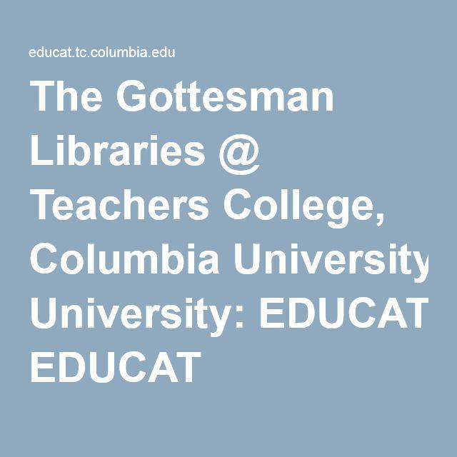 The Gottesman Libraries @ Teachers College, Columbia University: EDUCAT