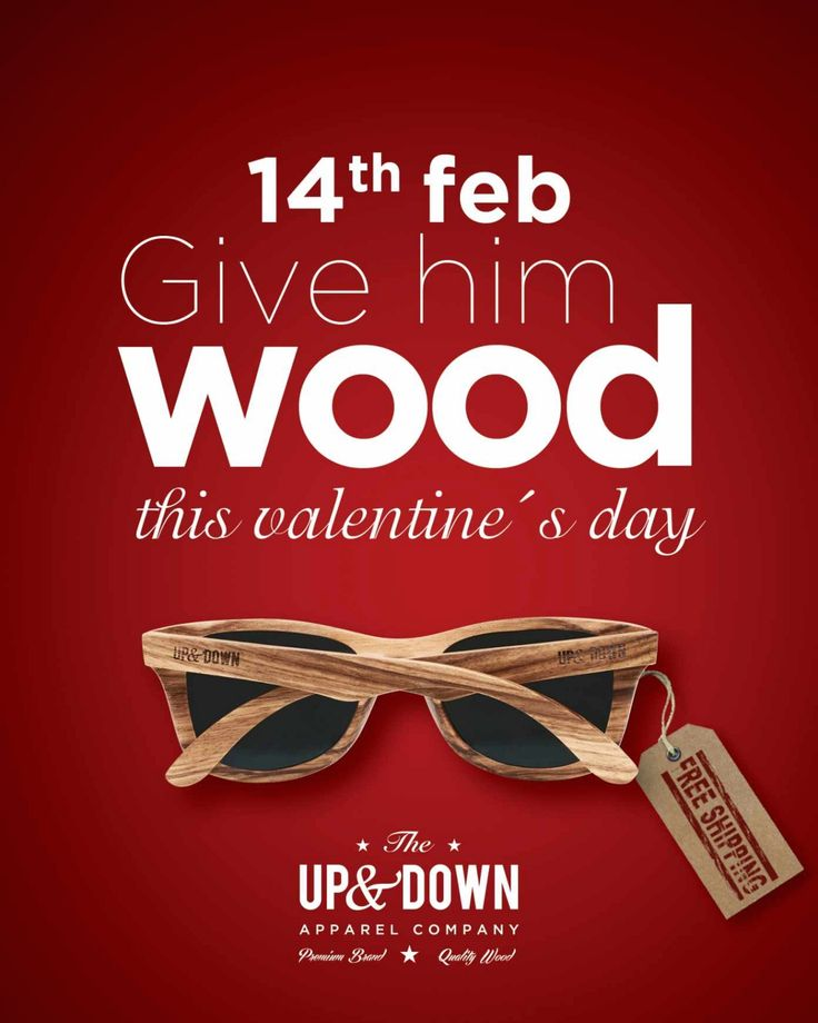 The Up & Down Apparel Company Valentine's Day ad – Give him wood