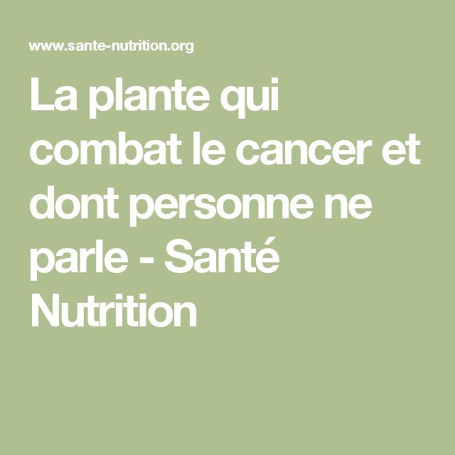 La plante qui combat le cancer et dont personne ne parle - Santé Nutrition lire la suite  / http://www.sport-nutrition2015.blogspot.com