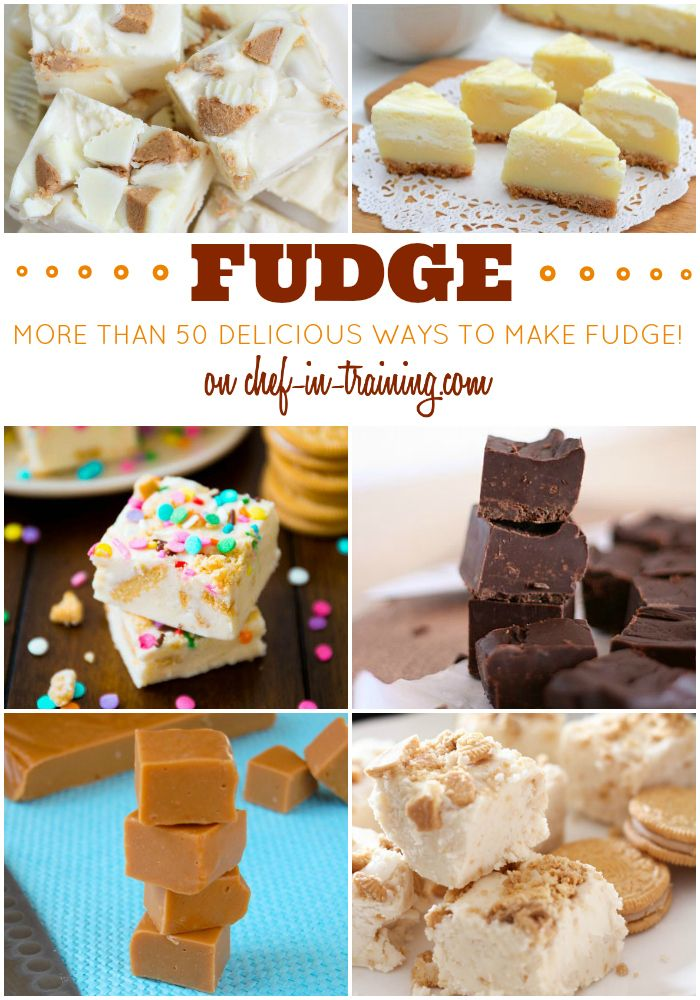 Over 50 DELICIOUS Fudge recipes at chef-in-training.com just in time for the holidays! A MUST SEE LIST!