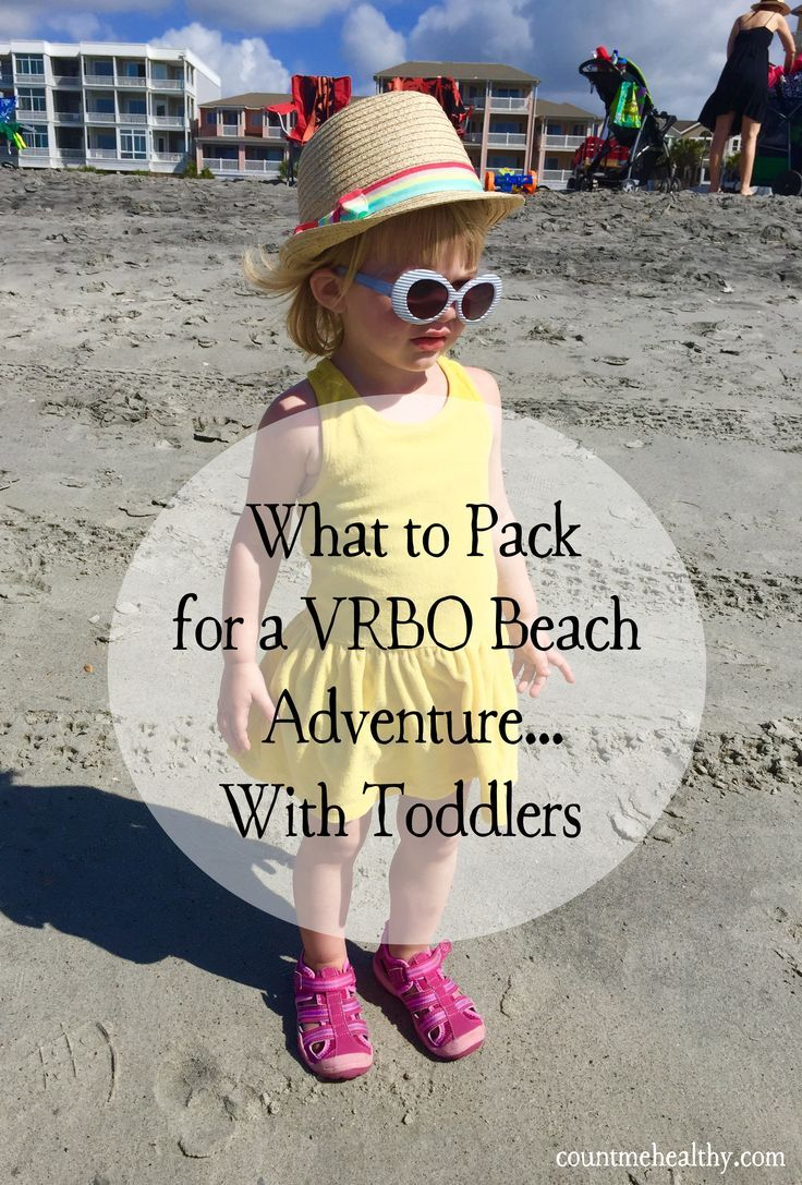 Tips, lessons and a list on what to pack for a Vacation Rental By Owner Beach Adventure...With Toddlers