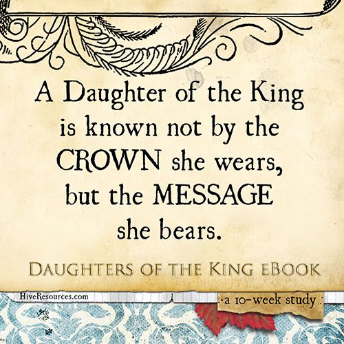 """""""A Daughter of the King is known not by the Crown she wears, but the message she bears"""" #DaughtersoftheKing excerpt {Hive Resources}"""