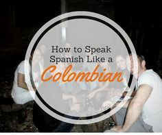 Learn How to Speak Spanish Like a Colombian Here on the Travelastronaut blog I do not only want to present you articles about the most beautiful places in Colombia and the world but also bring you the culture and lifestyle of the people a little closer. In case you want to publish an article on my blog simply send an email to support@travelastronaut.com or use the contact form. How to talk like a Colombian You don't learn the real Colombian Spanish in a language school but in conversation…