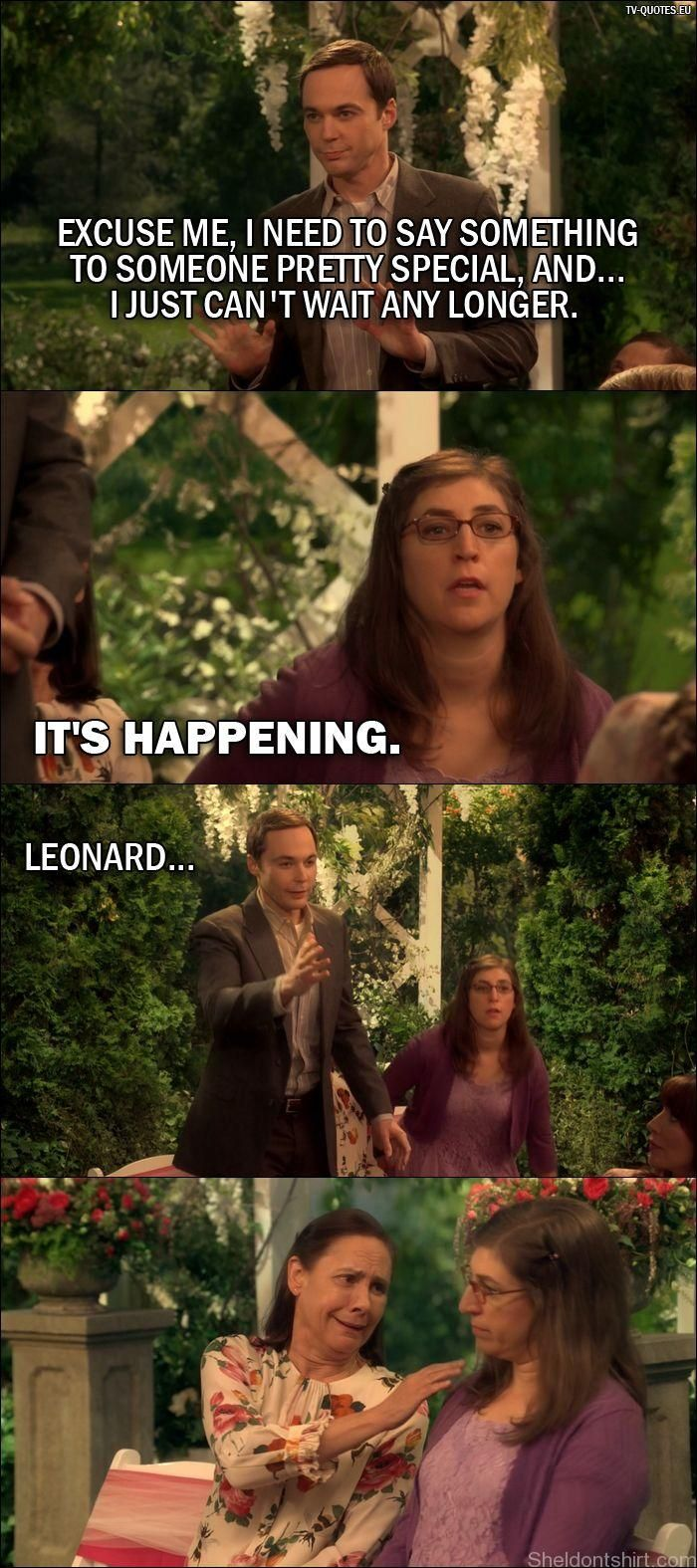 Quote from The Big Bang Theory 10x01: Sheldon Cooper: Excuse me, I need to say s... -   Quote from The Big Bang Theory 10×01: Sheldon Cooper: Excuse me, I need to say something to someone pretty special, and… I just can't wait any longer. Amy Farrah Fowler: It's happening. Sheldon Cooper: Leonard…   #TBBT