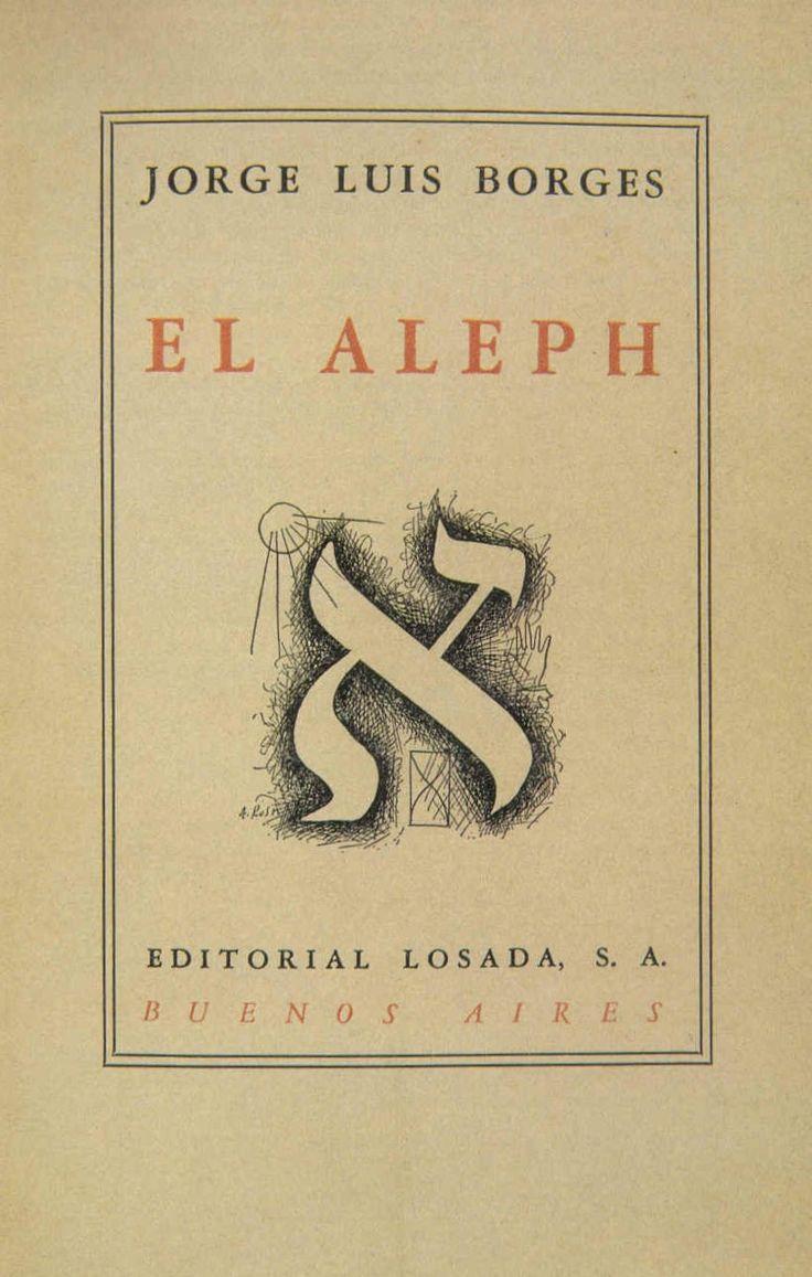 1949, Jorge Luis Borges: El Aleph. Editorial Losada, Buenos Aires.