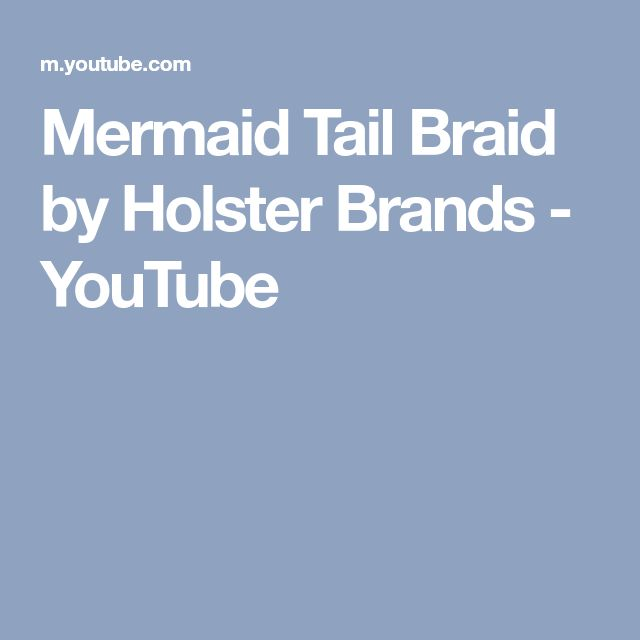 Mermaid Tail Braid by Holster Brands - YouTube