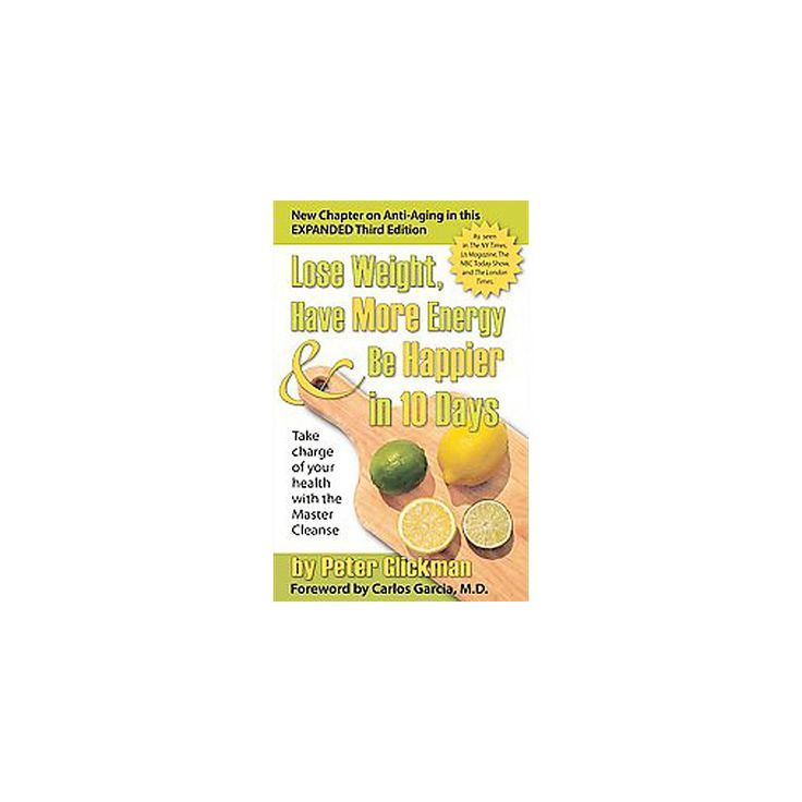 Lose Weight, Have More Energy and Be Happier in 10 Days (Paperback)