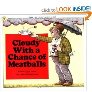 Cloudy With a Chance of Meatballs, my favorite book as a kid!