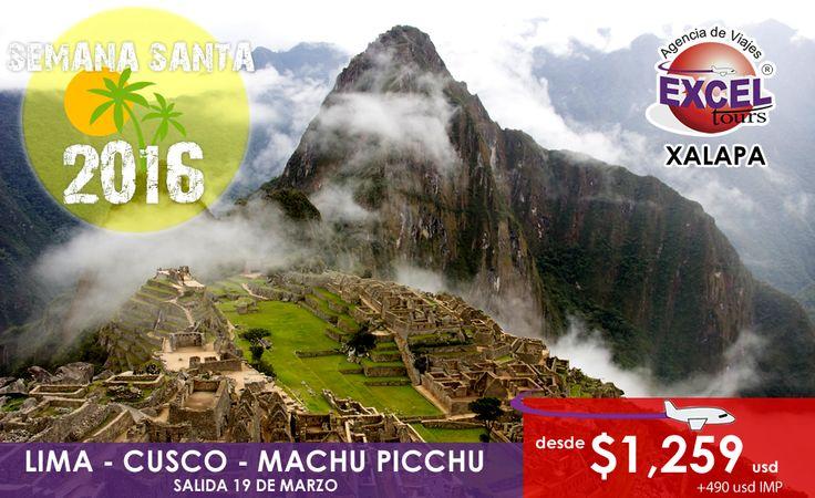 Estas vacaciones de semana santa, disfruta de Perú visitando Lima, Cuzco y la Ciudad Sagrada Machu Picchu. Reserva tu lugar YA!