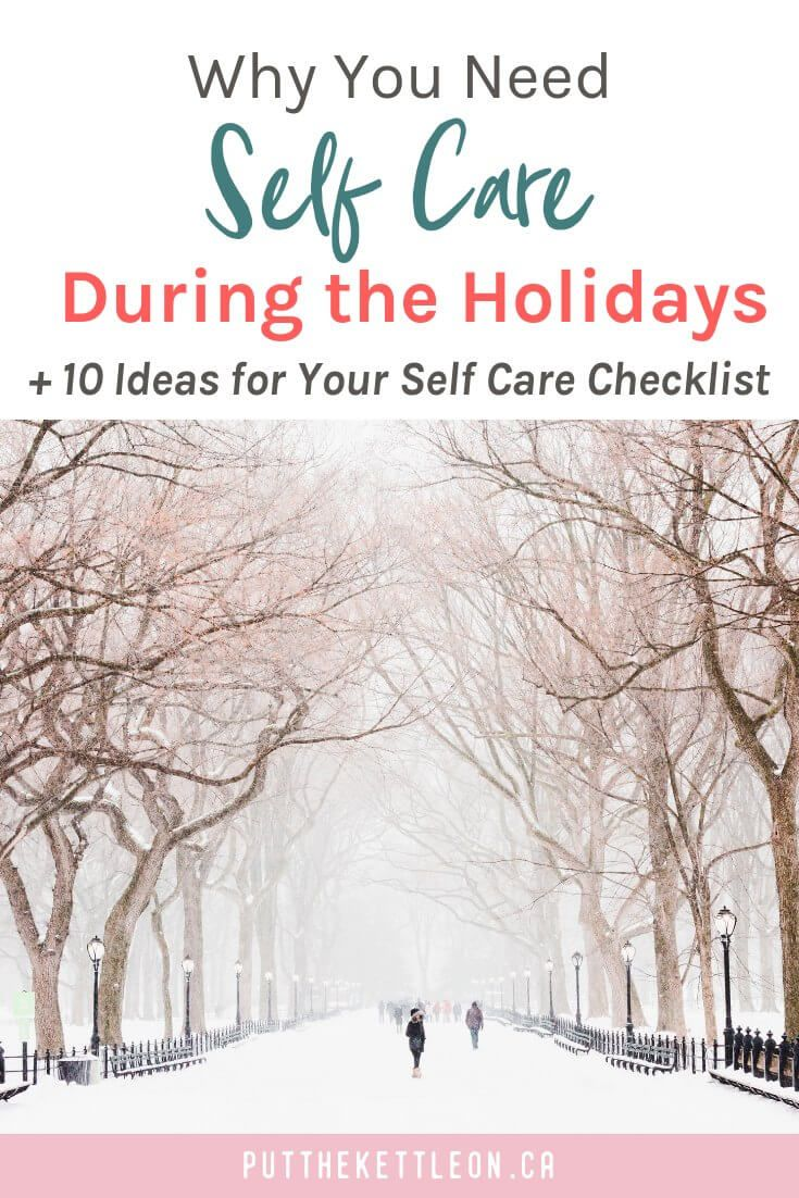 Self Care Checklist During the Holidays + Free Printable – {Put The Kettle On Blog}