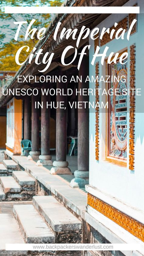 Exploring The Imperial City of Hue, Vietnam | The Forbidden Purple City | Hue | Adventure | Backpack South East Asia | Travel | Backpacking | Must Visit | Do Not Miss | Vietnam | What to do in | History | Adventure | Photography | Backpackers Wanderlust | #vietnam #hue #southeastasia