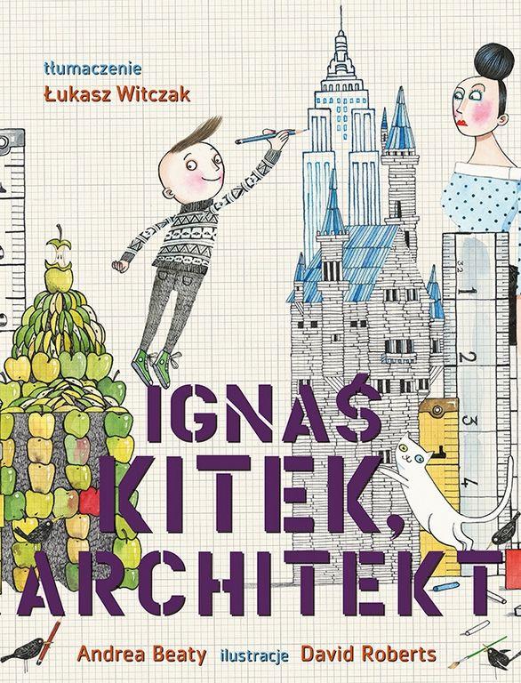 Ignaś Kitek, architekt   Wydawnictwo Kinderkulka