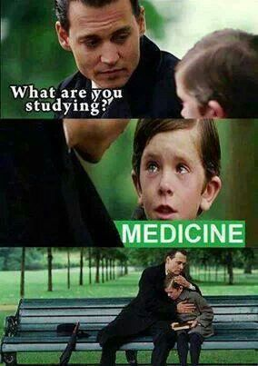 What are you studying? Medicine. (Poor med student.)
