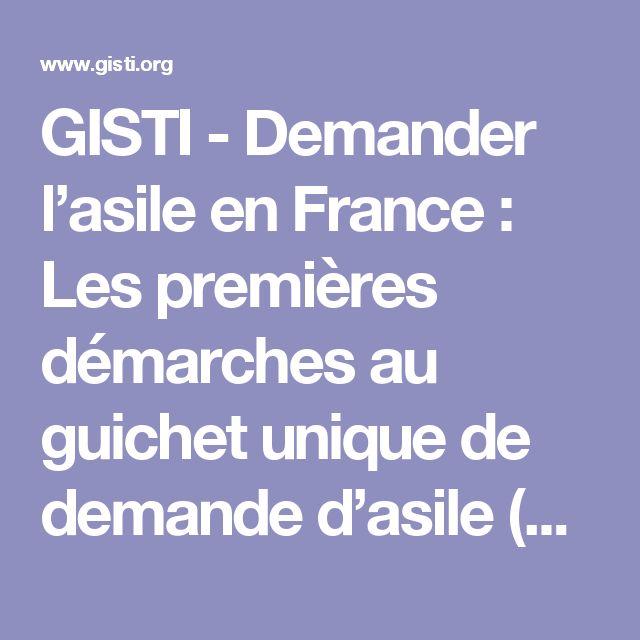 GISTI - Demander l'asile en France : Les premières démarches au guichet unique de demande d'asile (GUDA: préfecture et Ofii)