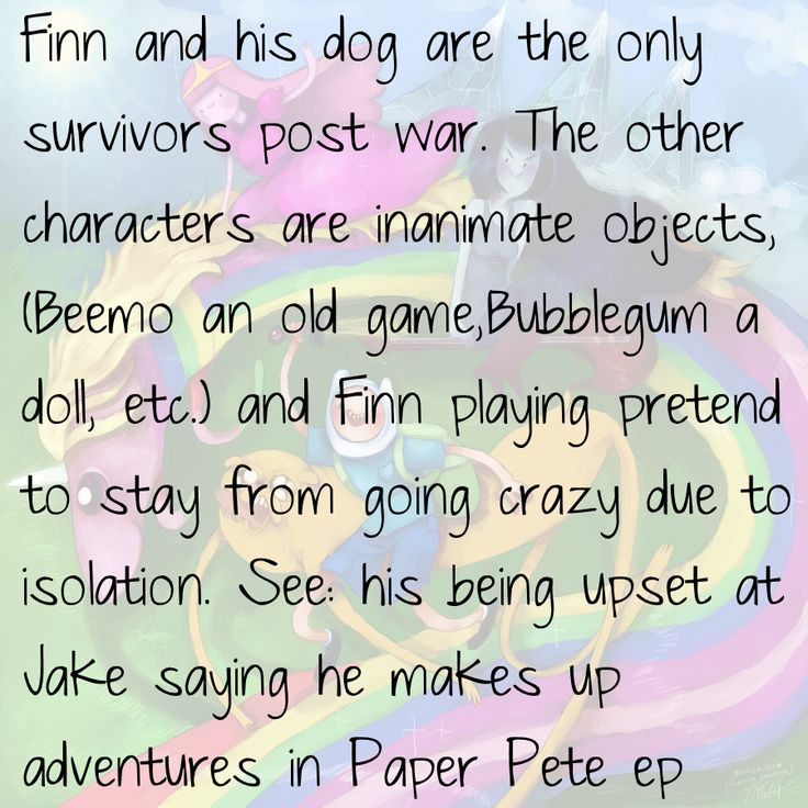 adventure time theory | Adventure Time Theories - - Wow that is deep I would have never have thought of that - know my big heart is becoming depressed after reading this.
