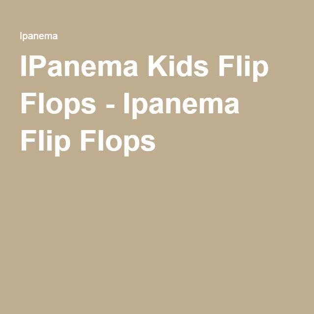 IPanema Kids Flip Flops - Ipanema Flip Flops